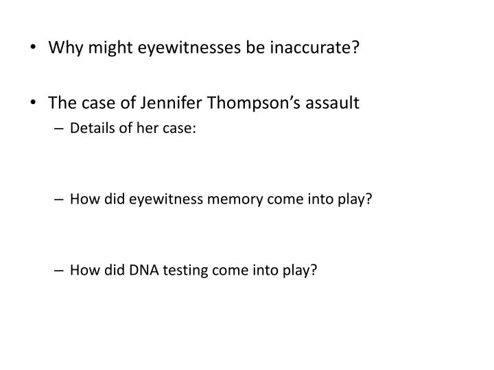 Why might eyewitnesses be inaccurate?