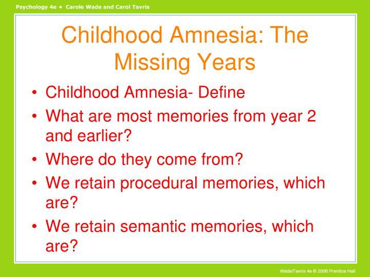 Childhood Amnesia: The Missing Years