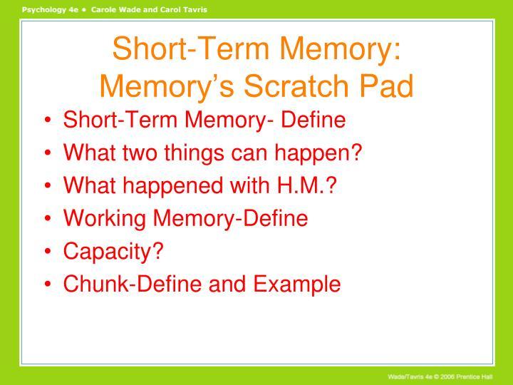 Short-Term Memory: Memory's Scratch