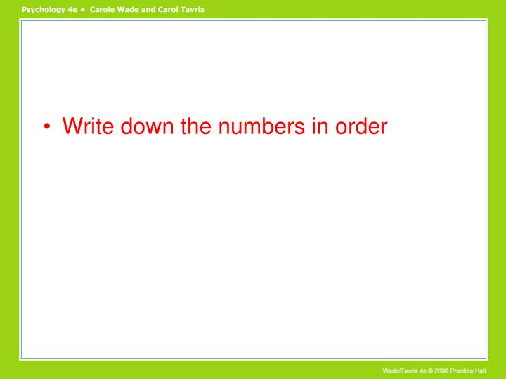Write down the numbers in order