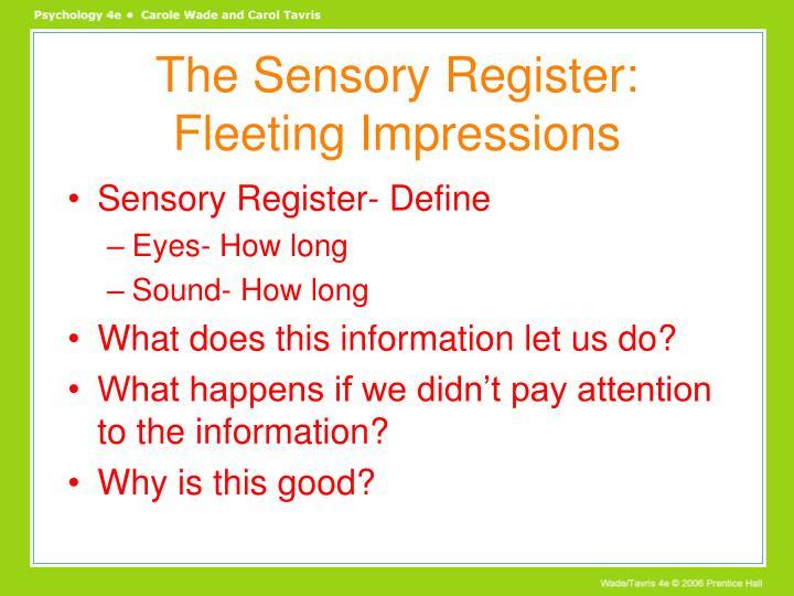 The Sensory Register: Fleeting