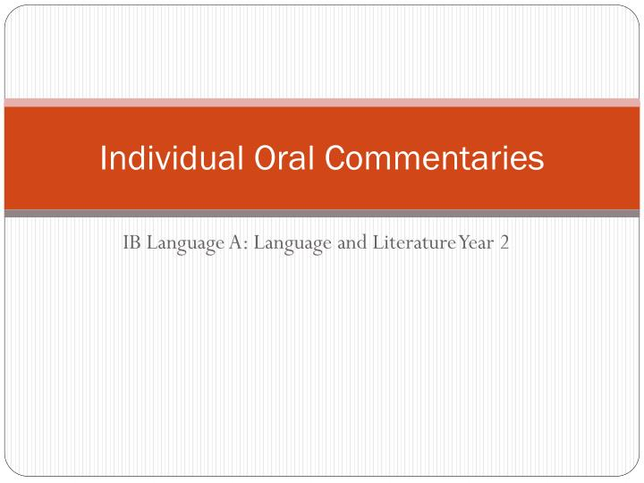 Individual oral commentaries