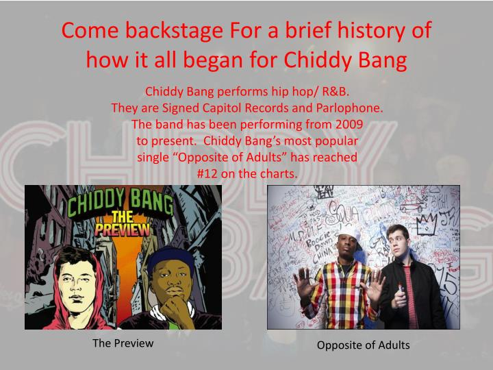 Come backstage For a brief history of how it all began for Chiddy Bang