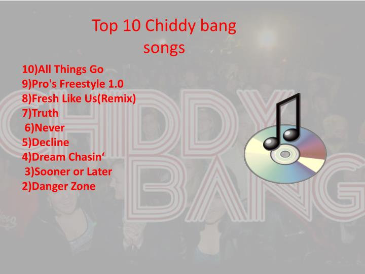 Top 10 Chiddy bang songs