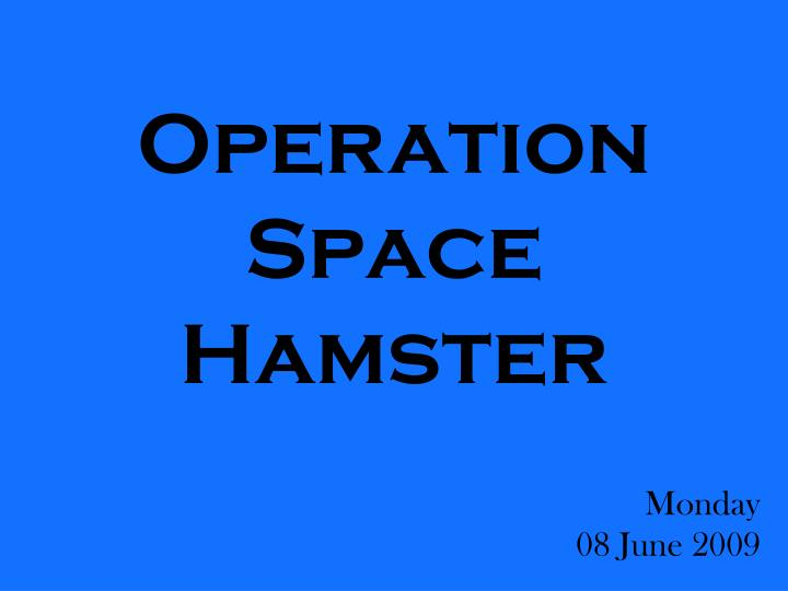 operation space hamster