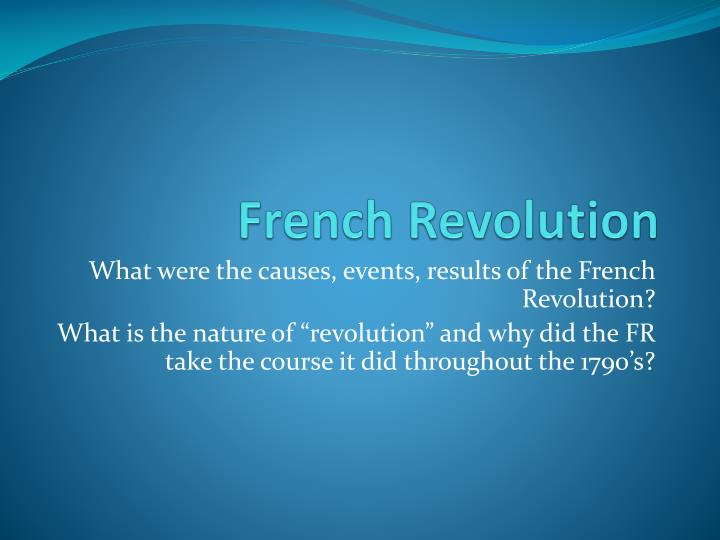 the negative outcome of the french revolution In military affairs, he was lucky to inherit the military innovations of the french revolution, such as mass conscription which made possible the use of block tactics in order to attack in column and eliminated the need for supply lines, thus making french armies much more mobile.
