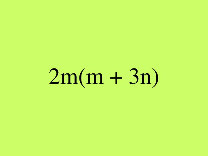 2m(m + 3n)