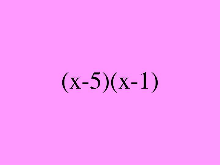 (x-5)(x-1)