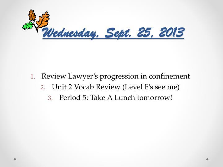 Wednesday, Sept. 25, 2013