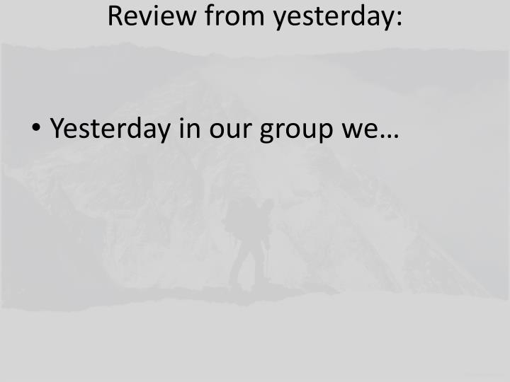 Review from yesterday