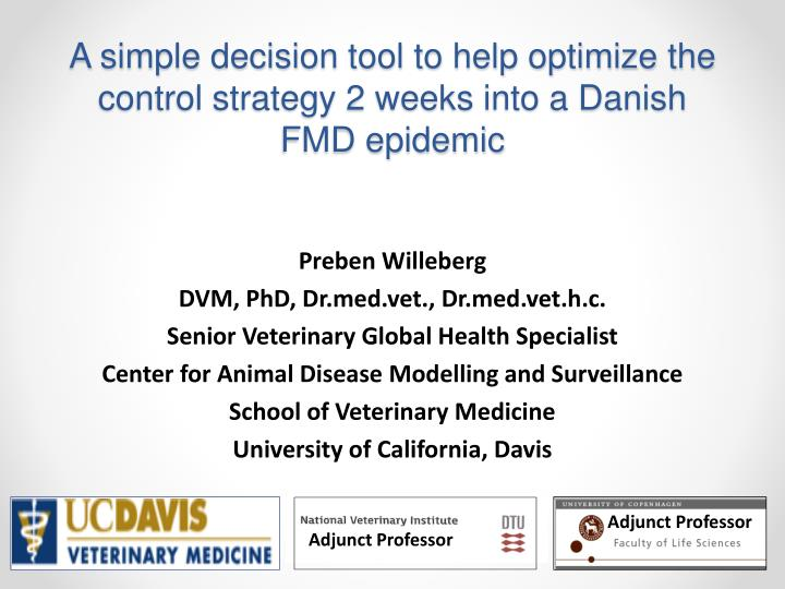 a simple decision tool to help optimize the control strategy 2 weeks into a danish fmd epidemic n.