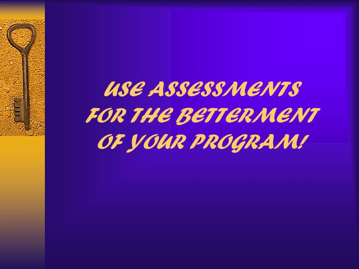 USE ASSESSMENTS