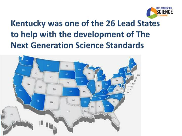 Kentucky was one of the 26 Lead States to help with the development of The Next Generation Science Standards