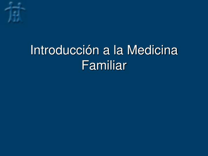 Introducci n a la medicina familiar