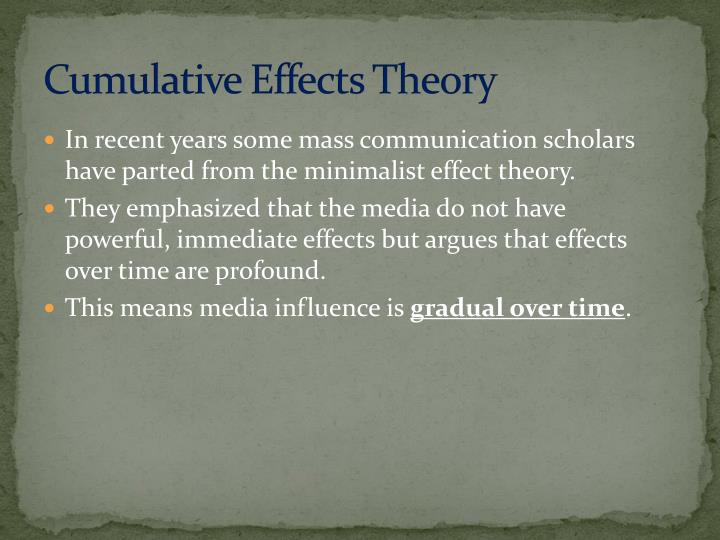 Cumulative Effects Theory