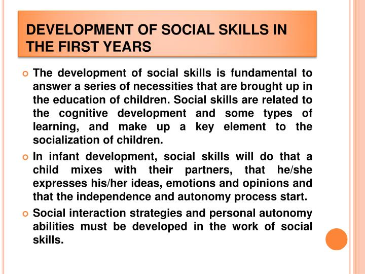 DEVELOPMENT OF SOCIAL SKILLS IN