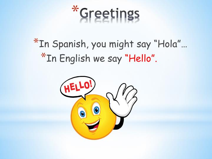 Ppt greetings and farewells powerpoint presentation id2796123 greetings in spanish you might say hola m4hsunfo