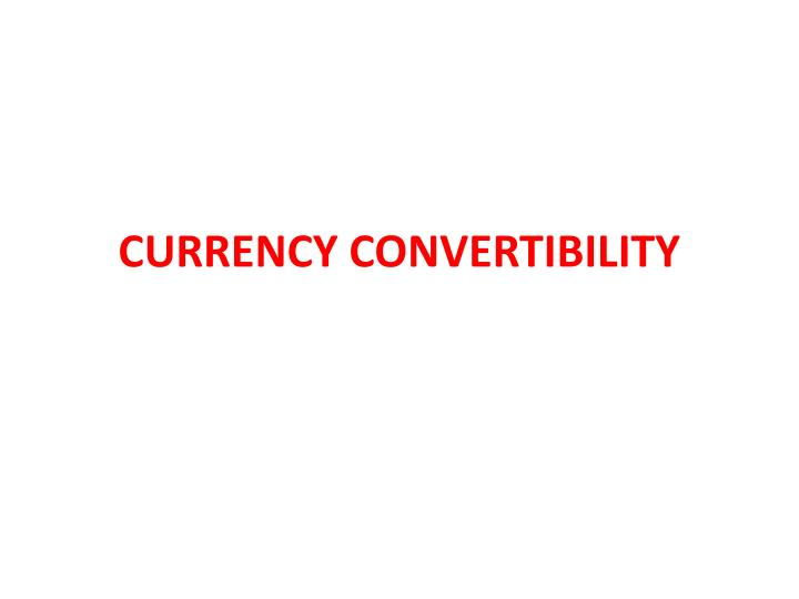 currency convertibility n.