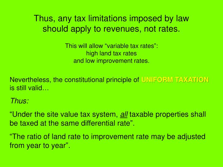 Thus, any tax limitations imposed by law