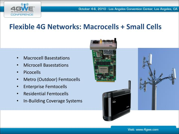 Flexible 4G Networks: Macrocells + Small Cells