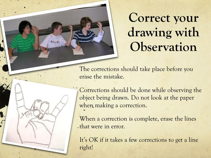 Correct your drawing with Observation