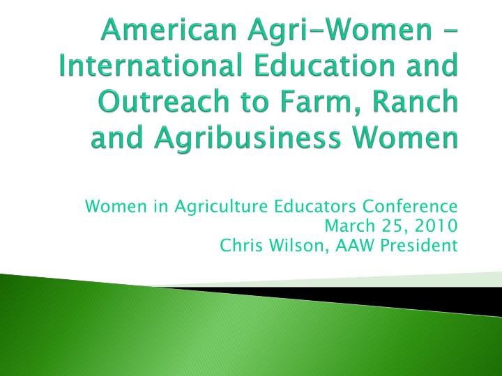 american agri women international education and outreach to farm ranch and agribusiness women n.