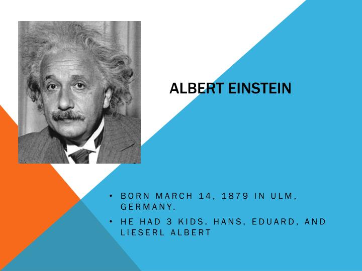 a biography and the works of albert einstein a german scientist Biography albert einstein was born as the first child of the jewish couple hermann and pauline einstein, nee koch, in ulm on march 14, 1879when albert's grandmother saw him for the first time she is said to have cried continuously: much too thick.