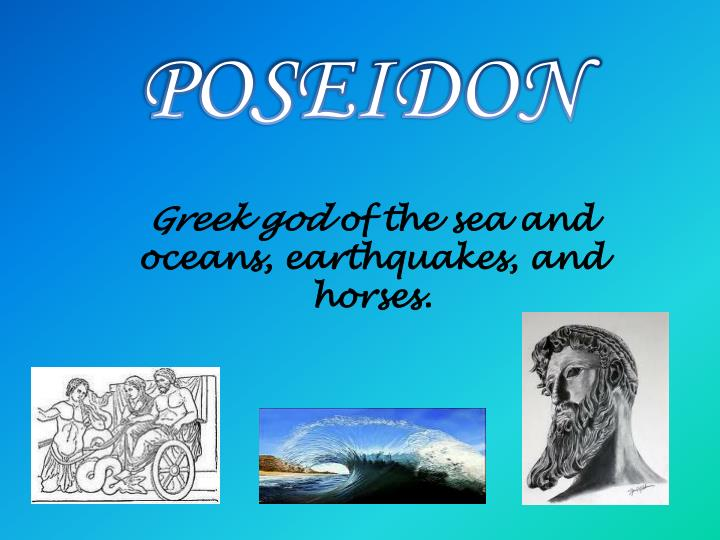 Ppt Greek God Of The Sea And Oceans Earthquakes And