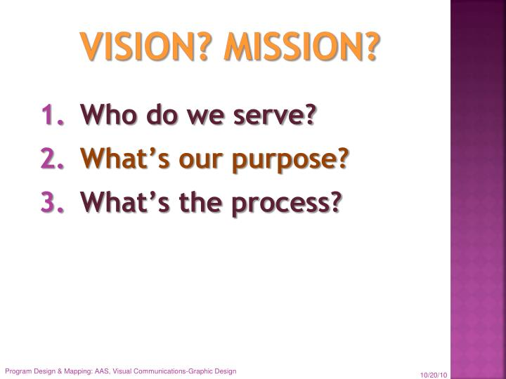 Vision? Mission?