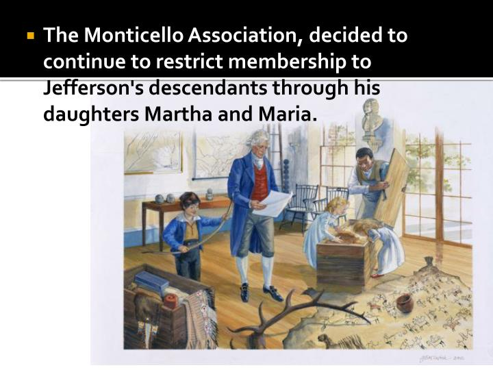 The Monticello Association, decided to continue to restrict membership to