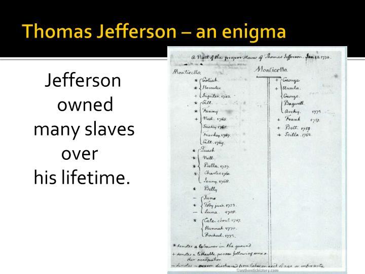 Thomas Jefferson – an enigma