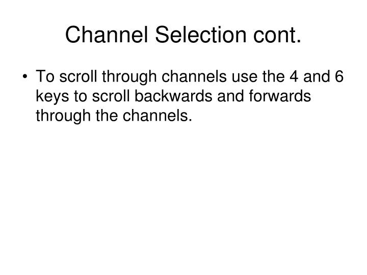 Channel Selection cont.