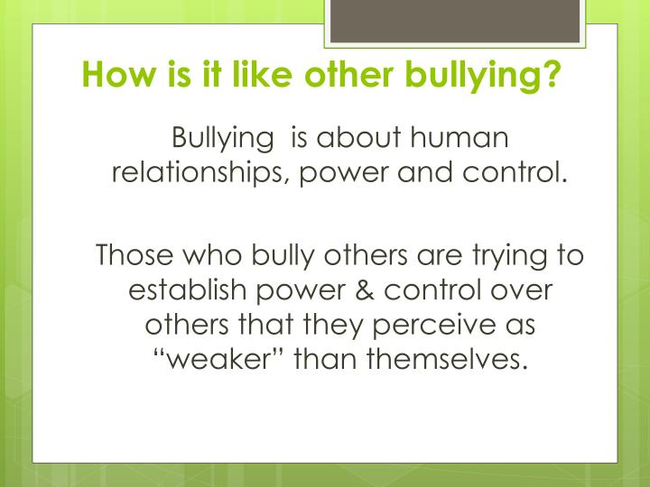 How is it like other bullying