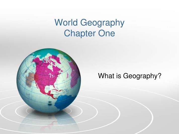 world geography chapter one n.