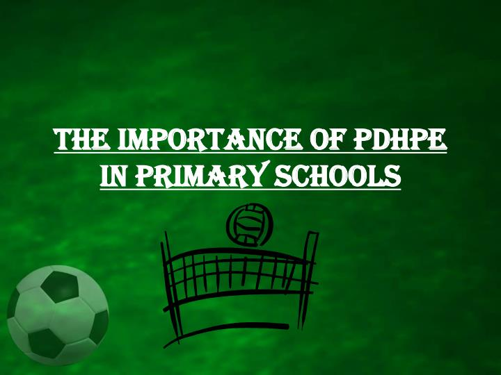 the importance of pdhpe in primary schools n.