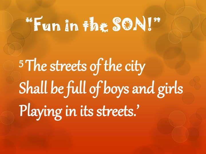 """""""Fun in the SON"""