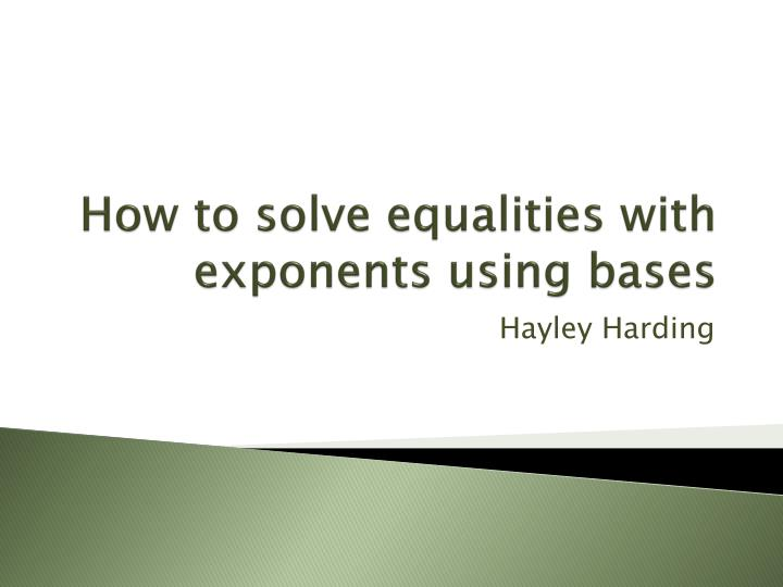 how to solve equalities with exponents using bases n.