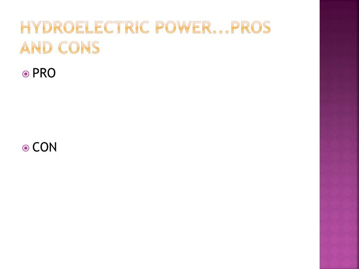 HYDROELECTRIC POWER...PROS AND CONS