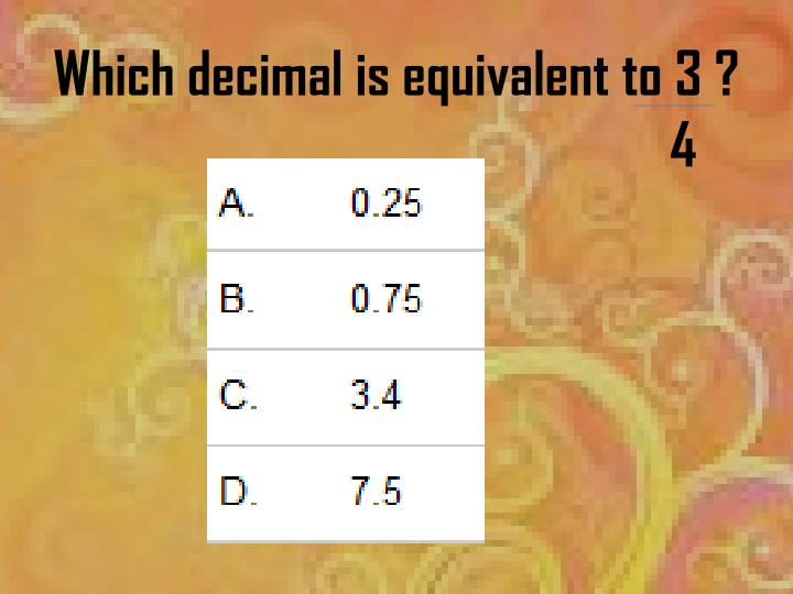 Which decimal is equivalent to 3 ?
