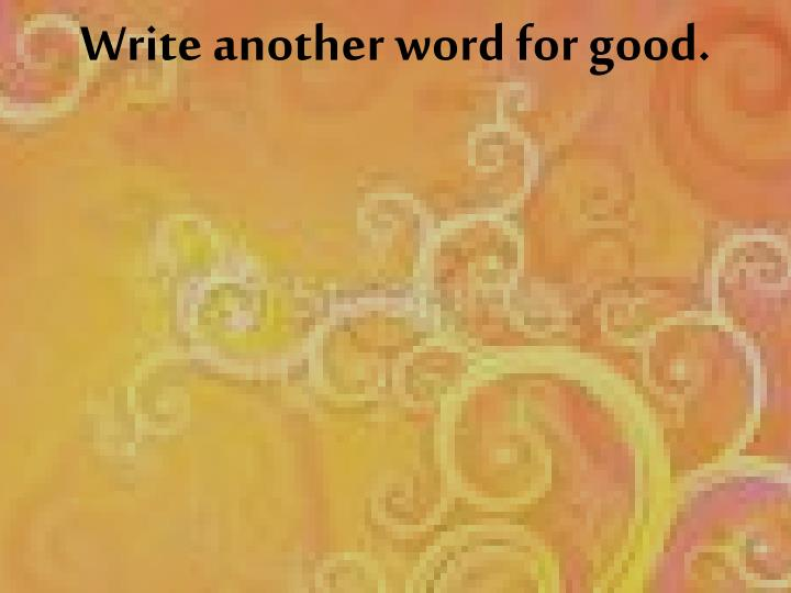 Write another word for good
