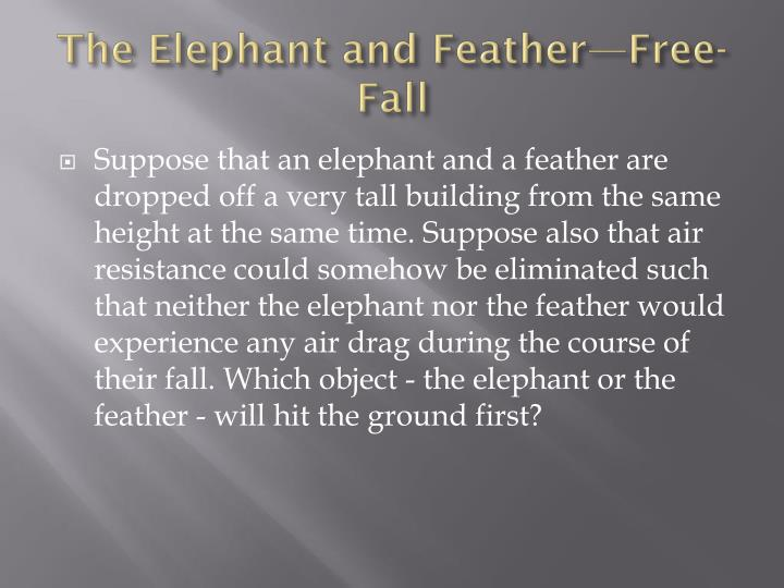 The elephant and feather free fall
