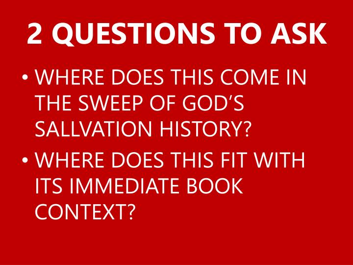 2 QUESTIONS TO ASK