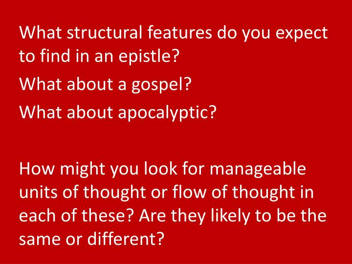 What structural features do you expect to find in an epistle?