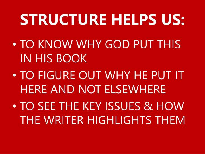 STRUCTURE HELPS US: