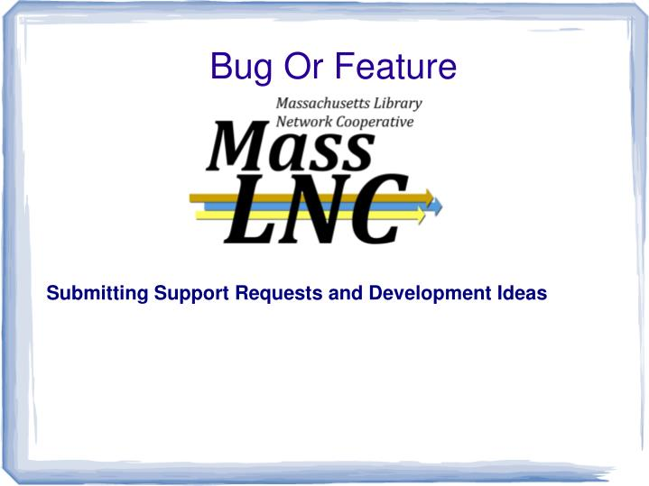 submitting support requests and development ideas