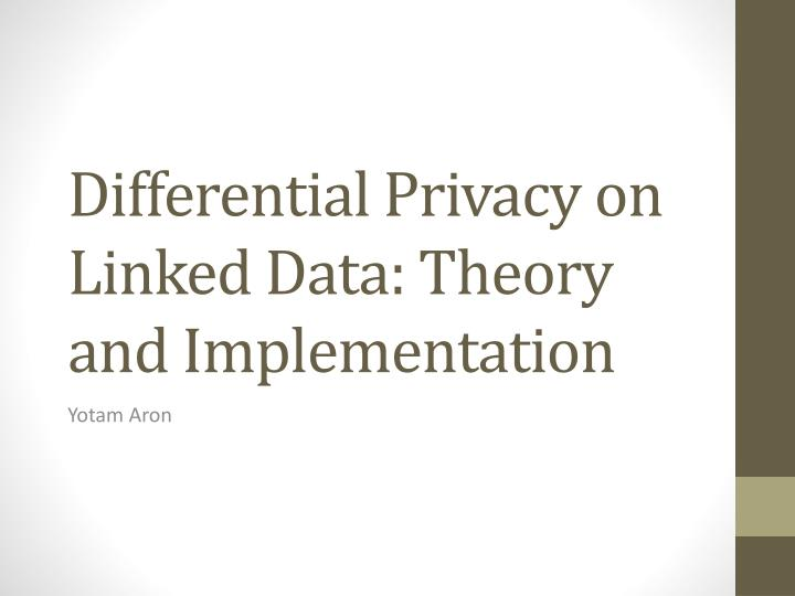 differential privacy on linked data theory and implementation n.