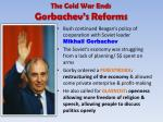 the cold war ends gorbachev s reforms