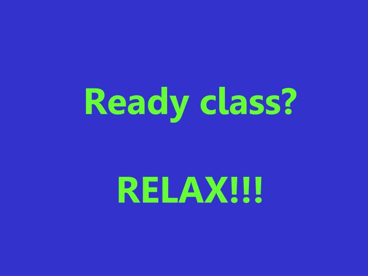Ready class relax