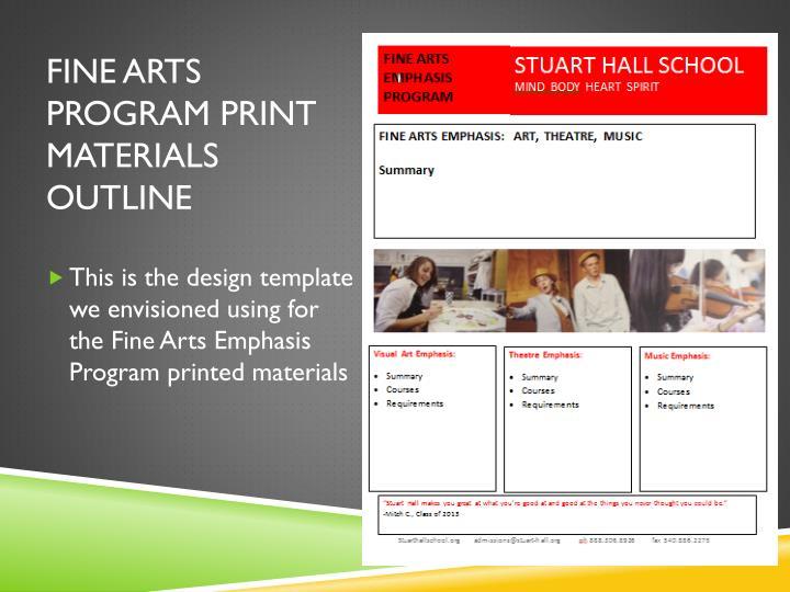 Fine arts program print materials outline
