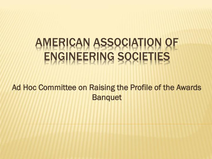 ad hoc committee on raising the profile of the awards banquet n.